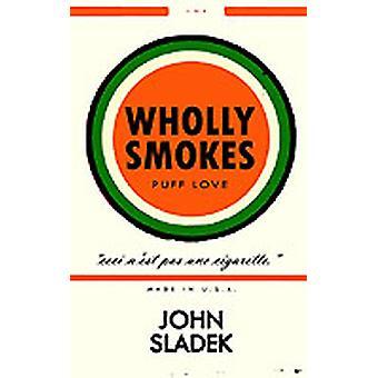 Wholly Smokes by Sladek & John