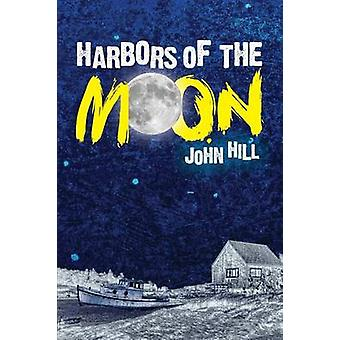 Harbors of the Moon by Hill & John