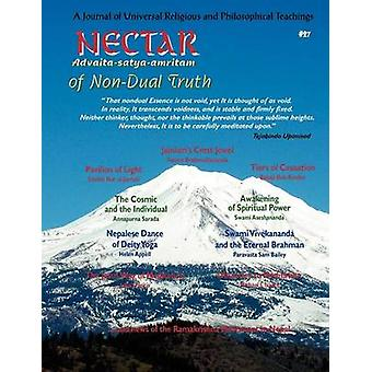 Nectar of NonDual Truth 27 A Journal of Universal Religious and Philosophical Teachings by Aseshananda