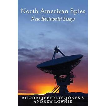 North American Spies by JeffreysJones & Rhodri