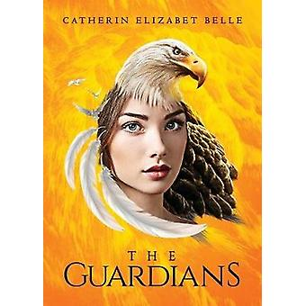 The Guardians by Belle & Catherin Elizabet
