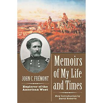 Memoirs of My Life and Times by Fremont & John Charles