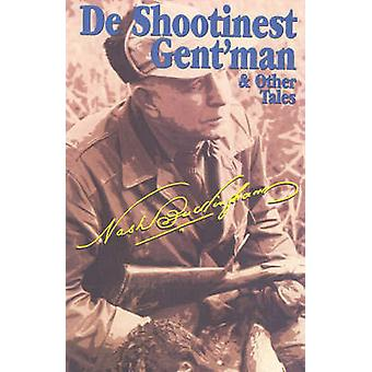 de Shootinest Gentman And Other Tales by Buckingham & Nash