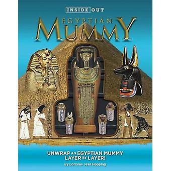 Inside Out Egyptian Mummy  Unwrap an Egyptian mummy layer by layer by Lorraine Jean Hopping