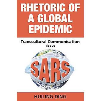 Rhetoric of a Global Epidemic - Transcultural Communication About SARS