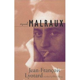 Signed Malraux by Jean-Francois Lyotard - Robert Harvey - 97808166310