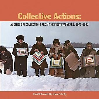 Collective Actions - Audience Recollections from the First Five Years