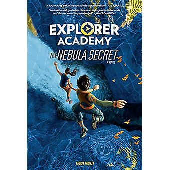 Explorer Academy - The Nebula Secret (Explorer Academy) by National Ge