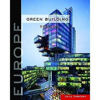 Green Building Trends - Europa di Jerry Yudelson - 9781597264761 Libro