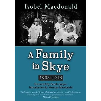 A A Family in Skye - 1908-1916 by Isobel Macdonald - 9781789070101 Book