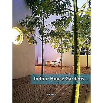 Indoor House Gardens by Monsa - 9788415829928 Book