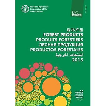 FAO yearbook of forest products 2011-2015 by Food and Agriculture Org