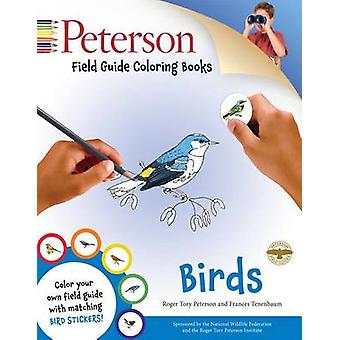 Peterson Field Guide Coloring Books - Birds by Peter C Alden - John Si
