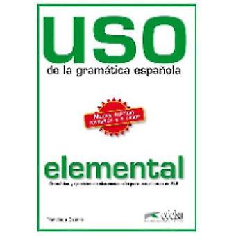 Uso de la gramatica espanola  Nivel elemental  New edition 2010 revised an by Francisca Castro
