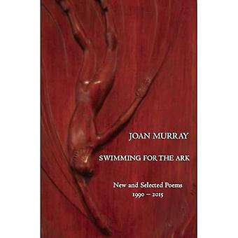 Swimming for the Ark: New & Selected Poems 1990-2015 (White Pine Press Distinguished Poets Series)