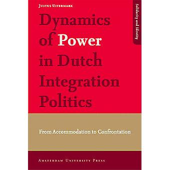 Dynamics of Power in Dutch Integration Politics - From Accommodation t