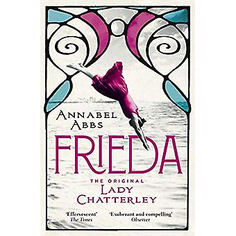 Frieda - the original Lady Chatterley by Annabel Abbs - 9781473681026