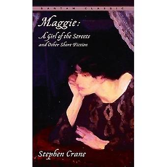 -Maggie a Girl of the Streets - and Other Short Fiction by Stephen Cra