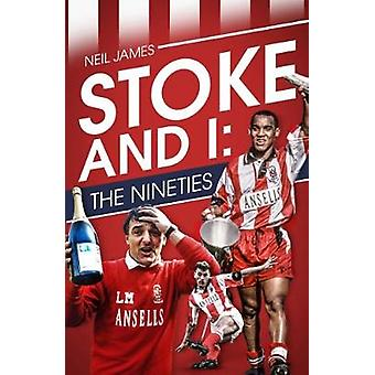Stoke and I - The Nineties de Neil James - 9781785314414 Libro