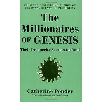 The Millionaires of Genesis  the Millionaires of the Bible Series Volume 1 by Ponder & Catherine Catherine Ponder