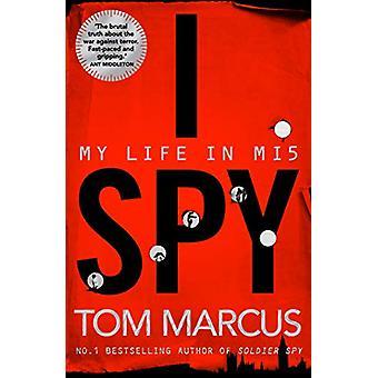 I Spy - My Life in MI5 by Tom Marcus - 9781509864096 Book