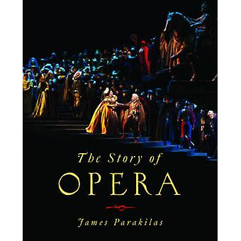 The Story of Opera by James Parakilas - 9780393935554 Book