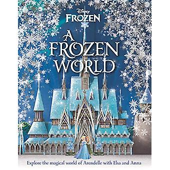 Disney - A Frozen World by Marilyn Easton - 9781787415485 Book