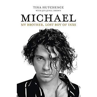 Michael - Min bror - tabt dreng af INXS af Tina Hutchence - 9781760633