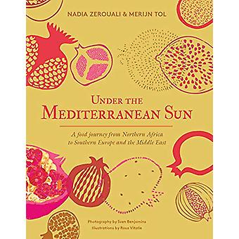 Under the Mediterranean Sun - A food journey from Northern Africa to S