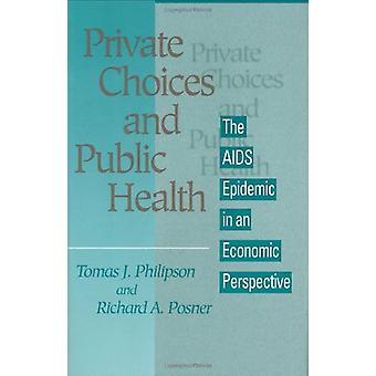 Private Choices and Public Health - The AIDS Epidemic in an Economic P