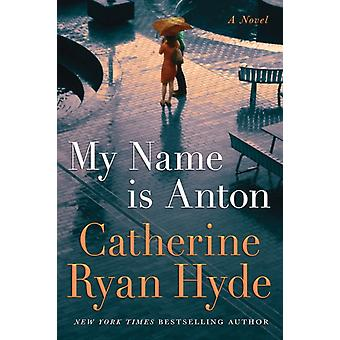 My Name is Anton by Hyde & Catherine Ryan