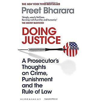 Doing Justice: Een Officier van Justitie's Gedachten over criminaliteit, straf en de rechtsstaat