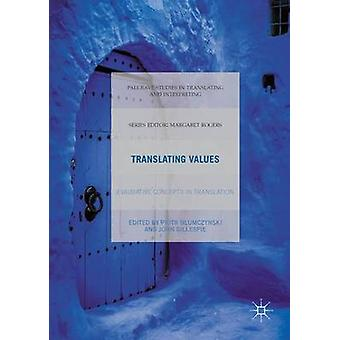 Translating Values - Evaluative Concepts in Translation by Piotr Blumc