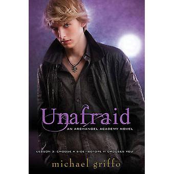 Unafraid by Michael Griffo - 9780758253408 Book