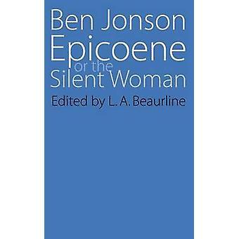 Epicoene or The Slient Woman-kirjan kehittäjä: Ben Jonson - 9780803252660 Kirja