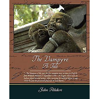 The Vampyre a Tale by John Polidori - 9781438503325 Book