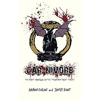 Car-Nivore - The First Novella in the Phantom Pain Series by Aaron Col