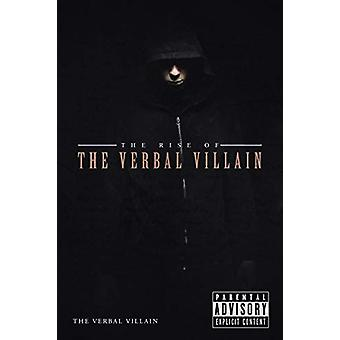 The Rise of the Verbal Villain by The Verbal Villain - 9781483414584