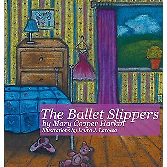 The Ballet Slippers by Mary Cooper Harkin - 9781631320125 Book