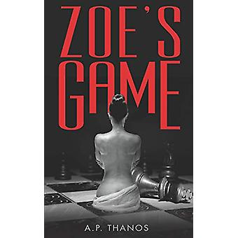 Zoe's Game by A P Thanos - 9781661405960 Book