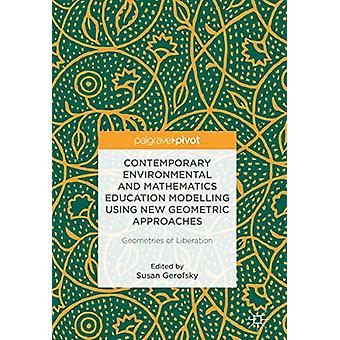 Contemporary Environmental and Mathematics Education Modelling Using