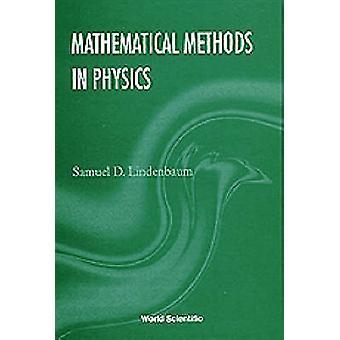 Mathematical Methods in Physics by Samuel D. Lindenbaum - 97898102276