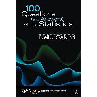 100 Questions and Answers About Statistics by Neil J. Salkind