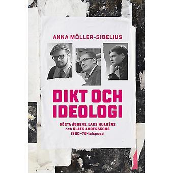 Poetry and ideology. Gösta Åhgrens, Lars Huldéns and 9789198406375