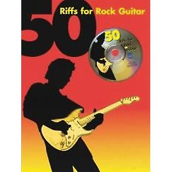 50 Riffs for Rock Guitar (with CD) (TAB)
