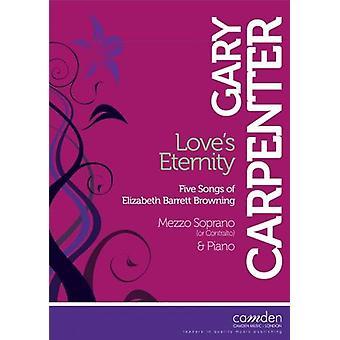 Love's Eternity - Five Songs of Elizabeth Barrett Browning (Mezzo & Piano) (Gary Carpenter)