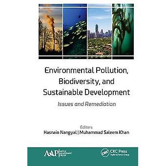 Contaminación ambiental Biodiversidad y desarrollo sostenible Problemas y remediación
