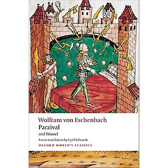Parzival and Titurel by Wolfram von Eschenbach - Cyril Edwards - 9780