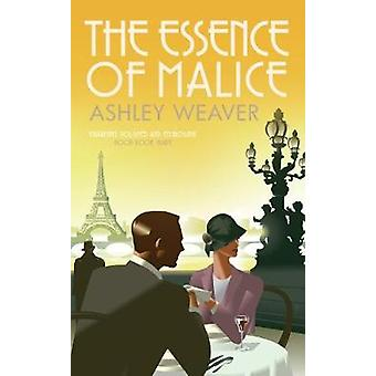 The Essence of Malice by Ashley Weaver - 9780749022303 Book
