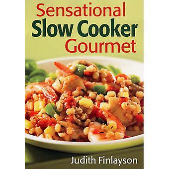 Sensational Slow Cooker Gourmet by Judith Finlayson - 9780778801993 B